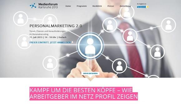Medienforum Karlsruhe - Personalmarketing 2.0 - Wie Arbeitgeber im Netz Profil zeigen